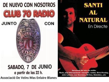 Per la nit, diversió amb Club 70 Ràdio i Santi Al Natural
